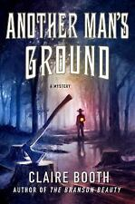 Another Man's Ground-  Claire booth 2017 HC/DJ  1st ed. mystery, detective,