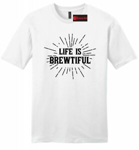 Life Is Brewtiful Funny Mens Soft T Shirt Beer Lover Irish Saying Alcohol Tee Z2