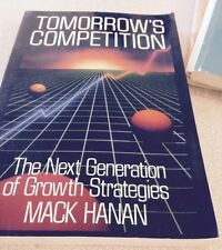 Tomorrow's Competition : The Next Generation of Growth Strategies by Mack 1993