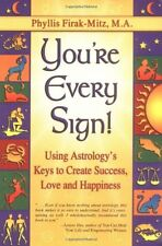 Youre Every Sign!: Using Astrologys Keys to Crea