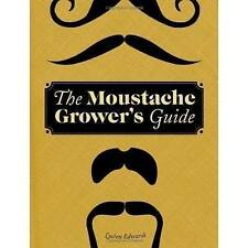 NEW The Moustache Grower's Guide by Lucien Edwards
