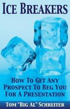 Ice Breakers! How To Get Any Prospect To Beg You ... Tom Big Al Schreiter * NEW