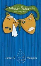 The World's Saddest Book by James Mangum and Sabine Buchanan (2012, Paperback)