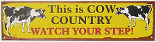 Cow Country Watch Your Step TIN SIGN funny dairy holstein farm ad barn decor OHW