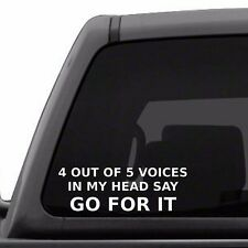 4 Out Of 5 Voices In My Head Say Go For It - Vinyl Decal, Psycho, Funny