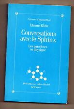 Conversations avec le Sphinx - Les paradoxes en Physique - Etienne Klein