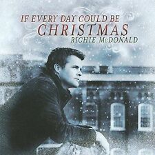 Mcdonald, Richi : If Every Day Could Be Christmas CD