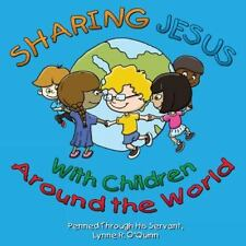 Sharing Jesus with Children Around the World by Lynne O'Quinn (2014, Paperback)