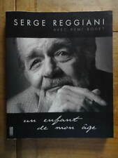 Serge Reggiani avec Rémi Bouet Un Enfant de Mon Age Ed. Marque-Pages 2003 épuisé