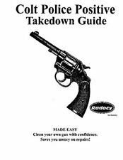 Colt   Police Positive  Revolvers Assembly Disassembly Takedown Guide Radocy NEW
