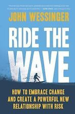 Ride the Wave: How to Embrace Change and Create a Powerful New Relationship with