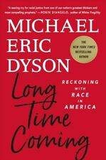 Long Time Coming : Reckoning With Race in America, Hardcover by Dyson, Michae...
