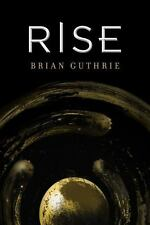 RISE - GUTHRIE, BRIAN - NEW PAPERBACK BOOK