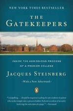 The Gatekeepers : Inside the Admissions Process of a Premier College by...
