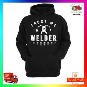 Trust Me Im A Welder Hoodie Hoody Weld Welding Mig Tig Manarc Braze Fabricator