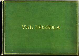 Photo album Val D'Ossola Domodossola Alpi 28 grandi foto originali albumina 1890
