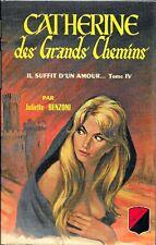 Juliette Benzoni . CATHERINE DES GRANDS CHEMINS . Trévise avec jaquette . 1969 .