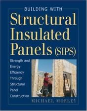 Building with Structural Insulated Panels: Strength & Energy Efficiency Through