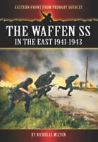 The Waffen SS in the East: 1941-1943 by Nicholas Milton (Paperback, 2013)