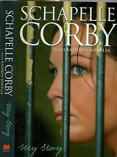 SCHAPELLE CORBY: MY STORY - With Kathryn Bonella (PB; 2006)
