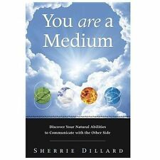 New, You Are a Medium: Discover Your Natural Abilities to Communicate with the O