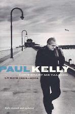 Don't Start Me Talking: Lyrics 1984-2004 by Paul Kelly (Paperback, 2004)