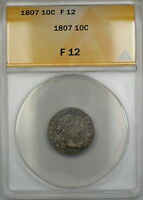 1807 Draped Bust Silver Dime 10c Coin ANACS F-12 PRX