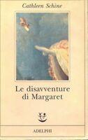 LE DISAVVENTURE DI MARGARET.  SCHINE CATHLEEN ADELPHI 1998 FABULA