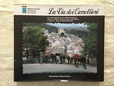 LA VITA DEI CARRETTIERI - Vincenzo Battista - Provincia dell'Aquila 1997