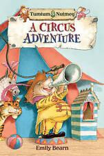 Bearn, Emily, Tumtum and Nutmeg: A Circus Adventure, Very Good Book
