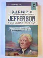 Jefferson A Great American's Life and Ideas Saul K Padover (1952, PB), very good