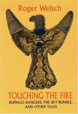 Touching the Fire: Buffalo Dancers, the Sky Bundle