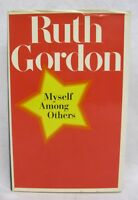 Myself Among Others by Ruth Gordon Autographed Signed by Author 1st Ed 3rd Print