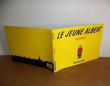Le jeune Albert par Y.Chaland édition complète de 1993 avec jacquette