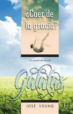 Galatas : ¿Caer de la Gracia? (2010, Paperback)