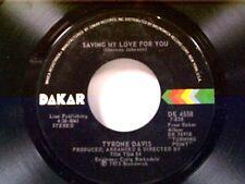 "TYRONE DAVIS ""SAVING MY LOVE FOR YOU / I CAN'T BUMP (PART 2)"" 45 NEAR MINT"