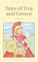 Tales of Troy and Greece by Andrew Lang 9781853261725 | Brand New