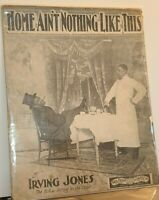 """Vintage Irving Jones Sheet Music - """"Home Ain't Nothing Like This"""" - RARE ITEM"""