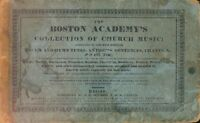Boston Academy's Collection of Church Music Consisting of the Most Popular 1840.