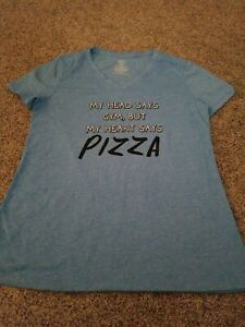 Athletic Works Womens Medium T-shirt- My head says gym, but my heart says pizza