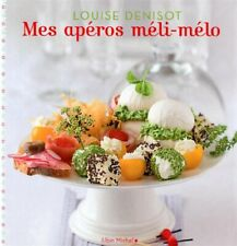 Mes Aperos Meli-Melo (Cuisine - Gastronomie - Vin) (French Edition) By Louise D