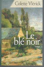 Le blé noir.Colette VLERICK.France Loisirs CV02