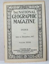 1917 JULY ~ DECEMBER NATIONAL GEOGRAPHIC MAGAZINE INDEX Articles Reference