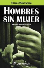 Hombres Sin Mujer : Prologo de Luis Zapata by Carlos Montenegro (2014,...