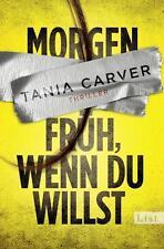 Morgen früh, wenn du willst von Tania Carver (2015, Taschenbuch) UNGELESEN