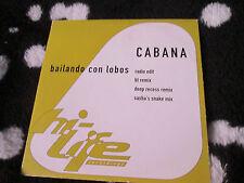 Cabana – Bailando Con Lobos  Hi Life Recordings – 579251-2 UK CD Single