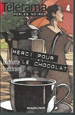 Merci pour le chocolat.Charlotte ARMSTRONG.Rivages Noir A004