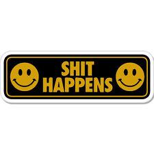 "Sh*t Happens Smiley Funny Humor car bumper sticker decal 8"" x 3"""