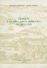 Calderón y la obra corta dramática del siglo XVII (Monografías A)-ExLibrary