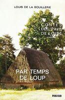 LOUIS DE LA BOUILLERIE - PAR TEMPS DE LOUP / CONTES DES PAYS DE LOIRE - PUBLISUD